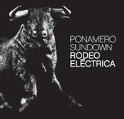 Image of Ponamero Sundown - Rodeo Electrica CD