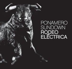 Image of Ponamero Sundown - Rodeo Electrica CD