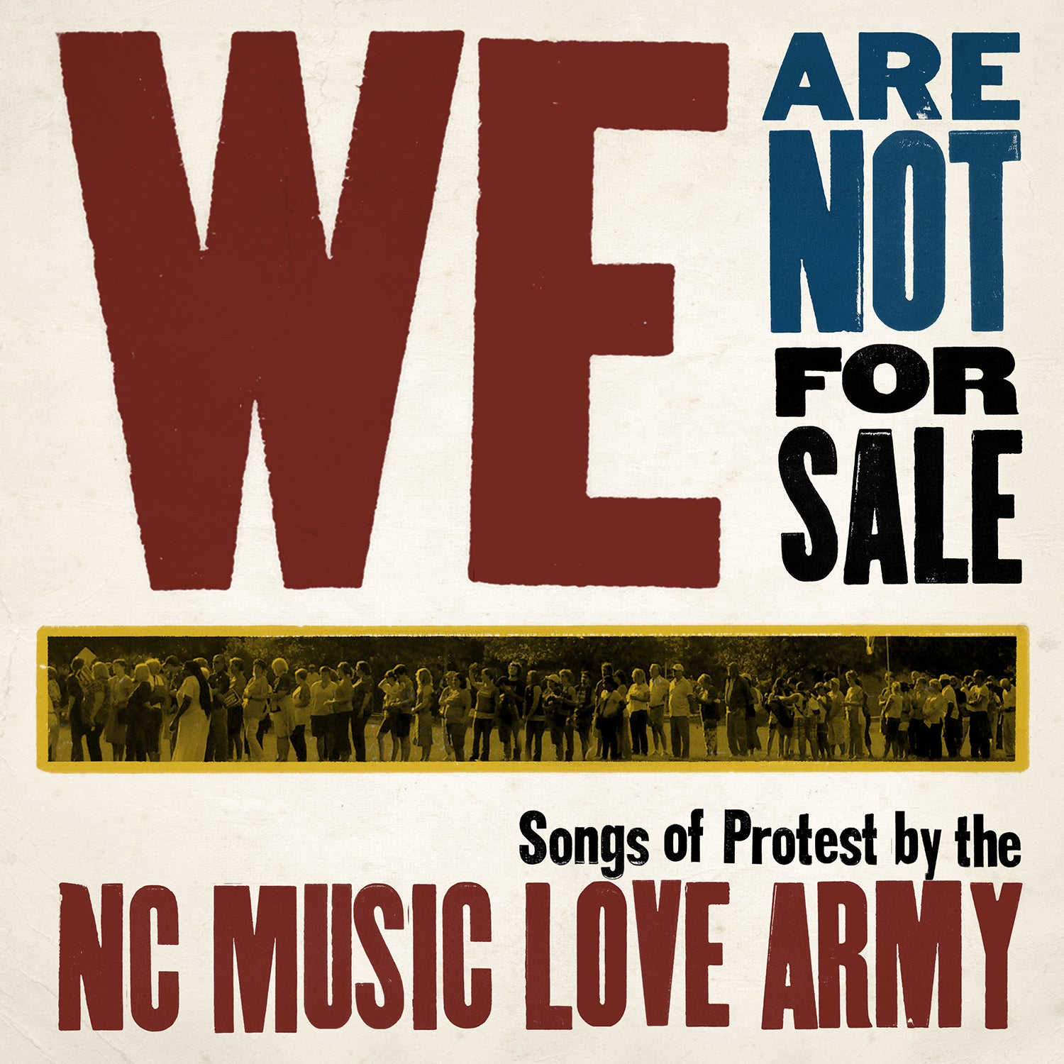 We Are Not For Sale: Songs of Protest by the NC Music Love Army CD