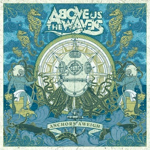 Image of Above Us The Waves - Anchors Aweigh