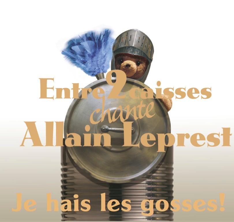 Image of ENTRE 2 CAISSES Chantent Leprest - JE HAIS LES GOSSES!