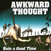 "Image of AWKWARD THOUGHT ""Ruin A Good Time"" CD"
