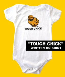 Image of Tough Chick Infant Onesie White with TOUGH CHICK Text