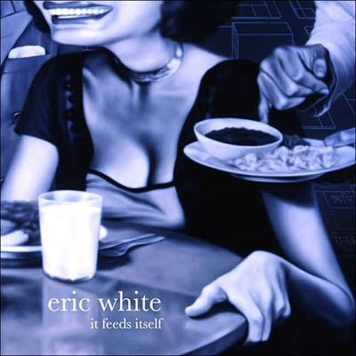 Image of Eric White: It Feeds Itself Book