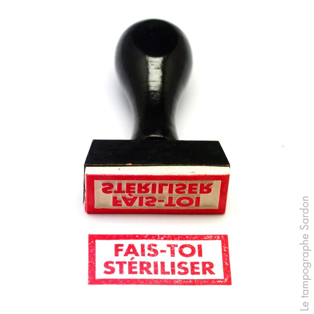Image of Fais-toi stériliser