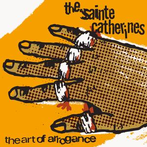 Image of ALR 025 The Art Of Arrogance - Sainte Catherines (REISSUE)