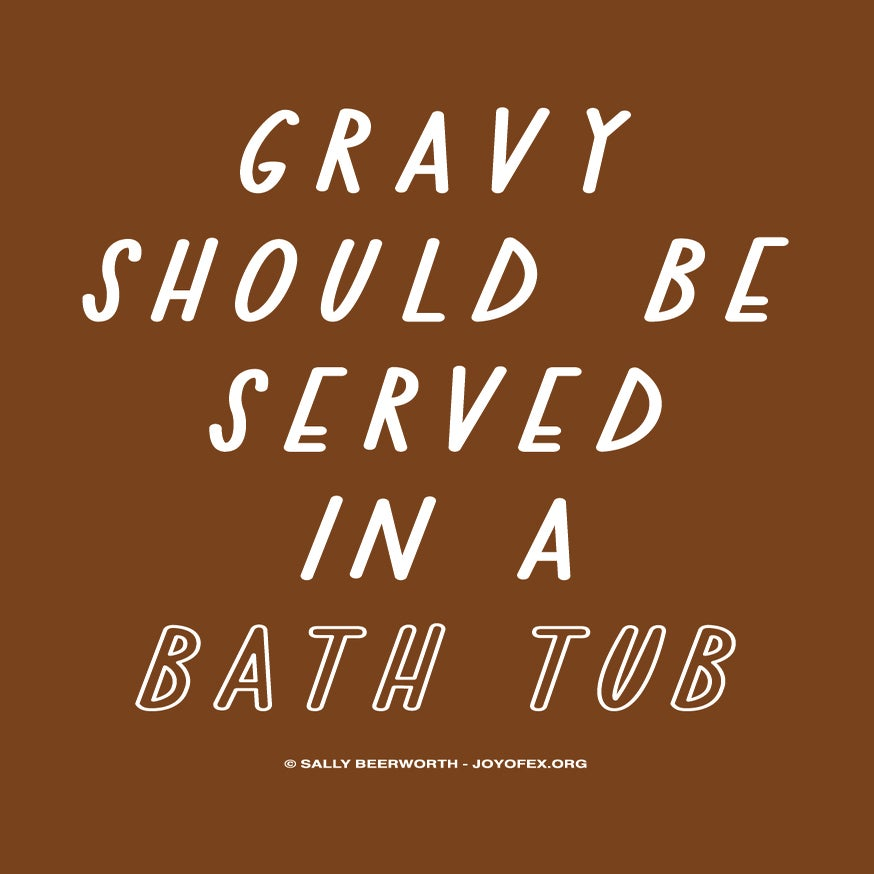 Image of Gravy Should Be Served In a Bath Tub Thanksgiving & Christmas Greetings Card
