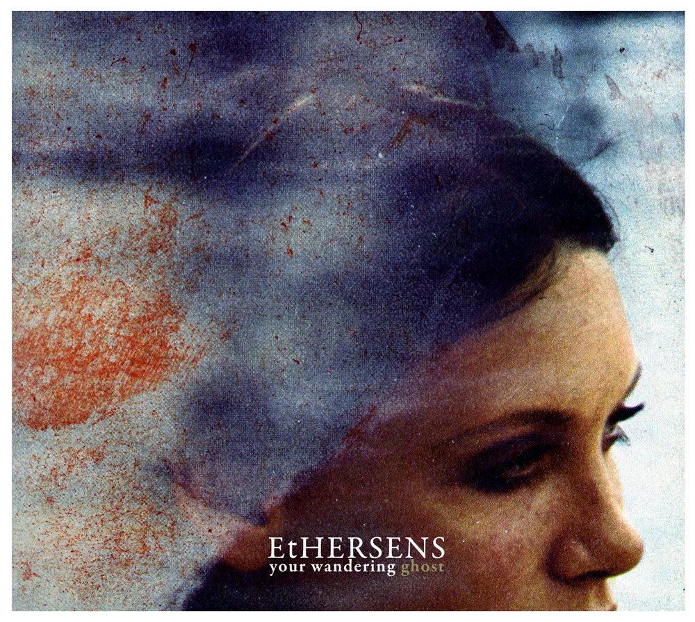 Image of EtHERSENS - Your wandering ghost (Digipack)