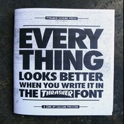 "Image of ""Everything looks better when you write it in the THRASHER font"" Zine"