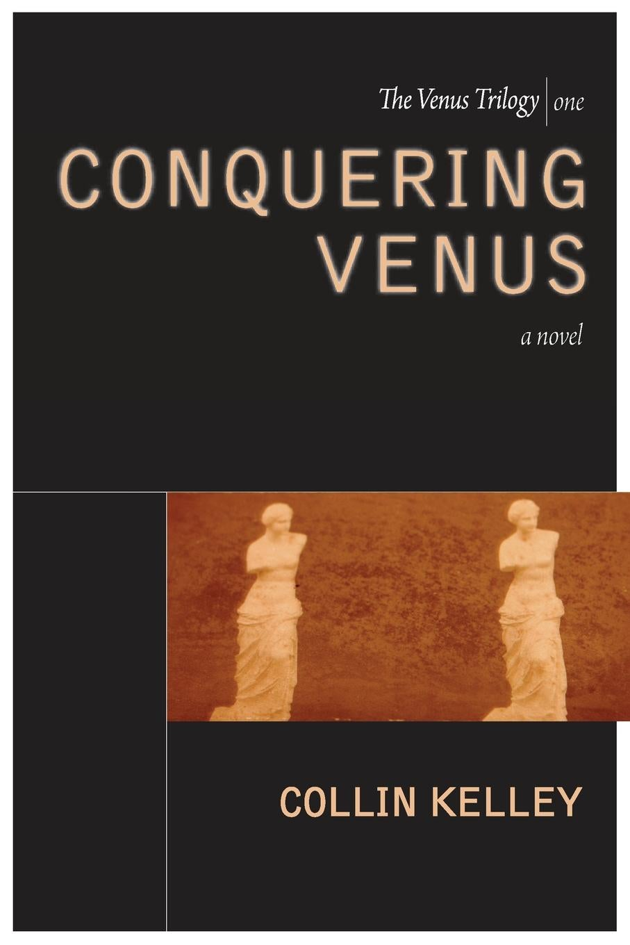 Image of Conquering Venus: The Venus Trilogy Book One by Collin Kelley (Paperback)
