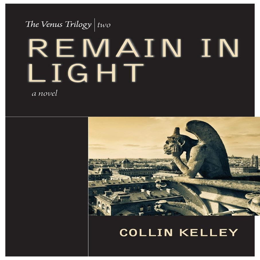 Image of Remain In Light: The Venus Trilogy Book Two by Collin Kelley (Paperback)