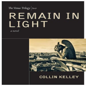 Image of Remain In Light: The Venus Trilogy Book Two by Collin Kelley (eBOOK)
