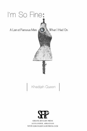 Image of I'm So Fine: A List of Famous Men & What I Had On by Khadijah Queen (DIGITAL CHAPBOOK)