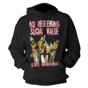 "Image of NO REDEEMING SOCIAL VALUE ""Still Drinking"" Hoodie"
