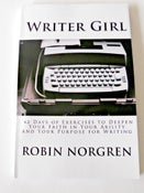 Image of Writer Girl: 42 Days of Exercises to Deepen Your Faith in Your Ability and Your Purpose for Writing