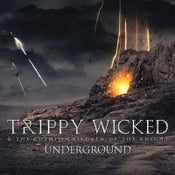 Image of Trippy Wicked & The Cosmic Children of the Knight - Underground