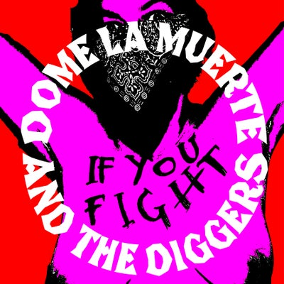 """Image of Dome La Muerte & The Diggers """"If You Fight / Johnny In Space"""" 7"""""""