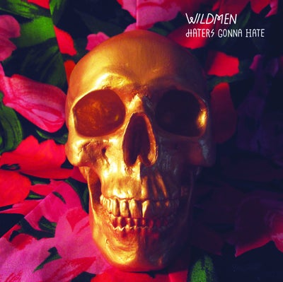 """Image of Wildmen """"Haters Gonna Hate / Trouble"""" 7"""""""
