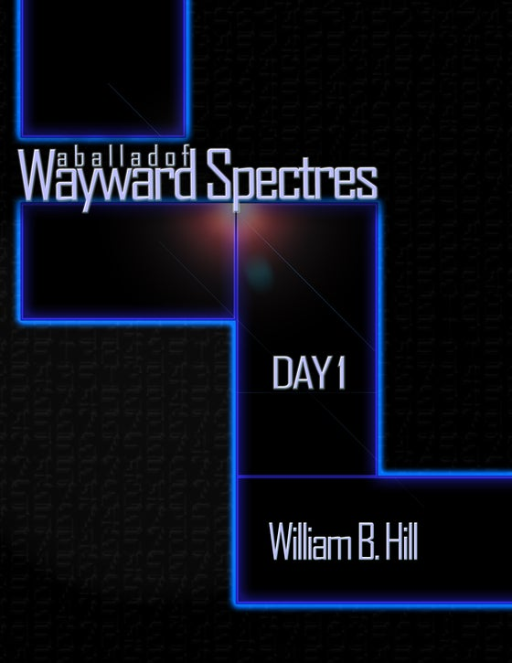 Image of A Ballad of Wayward Spectres: Day 1 (Signed)
