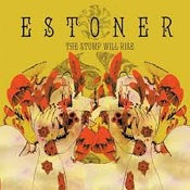 Image of Estoner - The Stump Will Rise CD