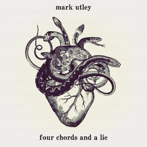 Image of Mark Utley - Four Chords and a Lie (Vinyl)