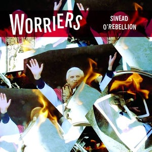 Image of Worriers - Sinead O'Rebelion 7""