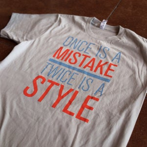 Image of Twice is a Style Tee, Third Edition