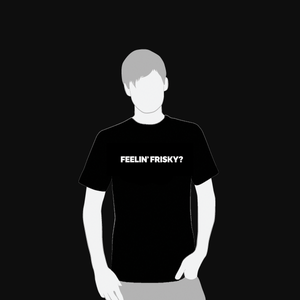 Image of feelin' frisky? T-shirt // Men