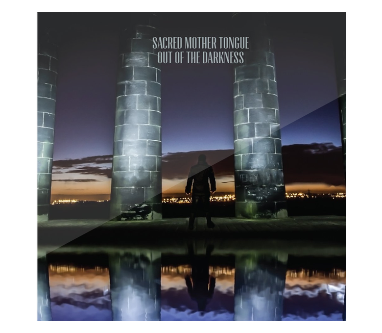 Image of Sacred Mother Tongue - 'Out Of The Darkness'