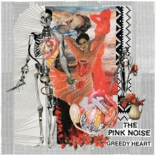Image of The Pink Noise - Greedy Heart LP