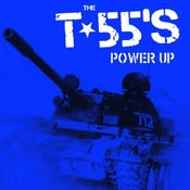 Image of The T-55's - Power Up 12'' EP (black or blue Vinyl, and ltd. Preorder bundled with Shirt)