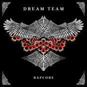Image of RAPCORE - DREAM TEAM