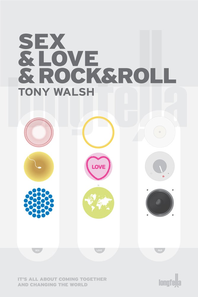 Image of Sex & Love & Rock&Roll by Tony Walsh