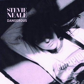 Image of STEVIE NEALE - 'DANGEROUS' <h3>WOW001D</h3>