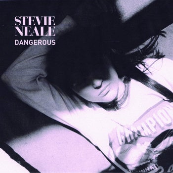 Image of STEVIE NEALE - 'DANGEROUS' <h3>WOW001D</h3>