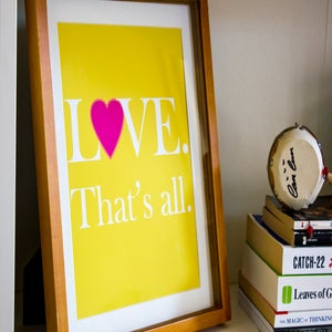 """Image of """"Love.That's All."""" Art Print"""