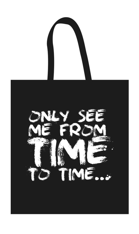 "Image of Black Cotton Bag ""Only See Me From Time To Time"""