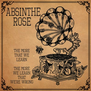 """Image of Absinthe Rose - """"The More That We Learn, The More We Learn That We're Wrong"""" LP"""