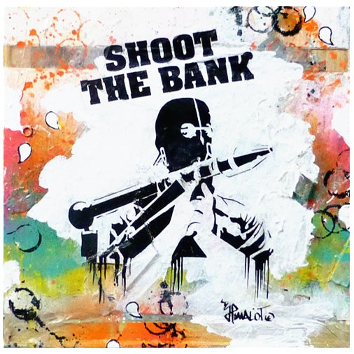 Image of SHOOT THE BANK ARTWORK & SCREEN PRINT ON CANVAS 40X40