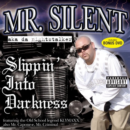 Image of Silent - Slippin Into Darkness