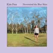 Image of Kim Free - Nevermind the Blue Skies LP