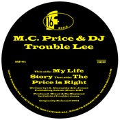 "Image of M.C. PRICE & DJ TROUBLE LEE ""MY LIFE STORY""/""THE PRICE IS RIGHT"" 7"" (LIMITED 300 PIECE PRESSING)"