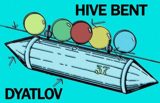 Image of HIVE BENT-DYATLOV