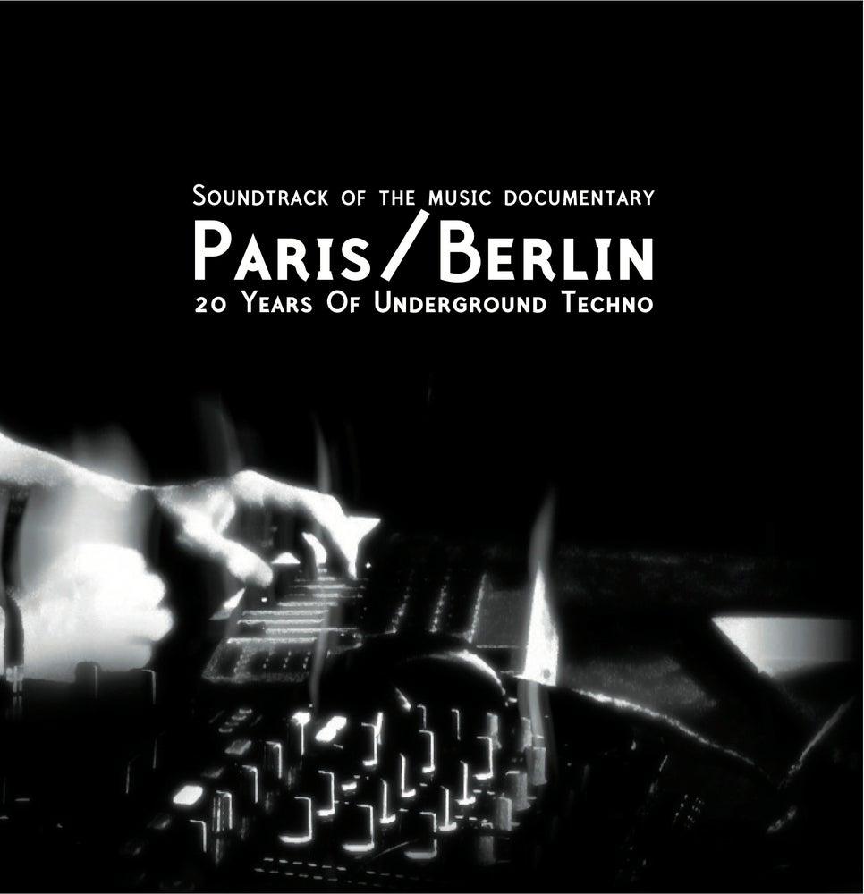 Image of Soundtrack Paris/Berlin:20 Years Of Underground Techno