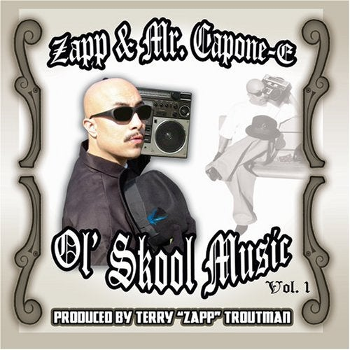 Image of Zapp & Mr. Capone-E - Ol' Skool Music Vol. 1