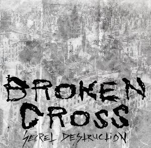 "Image of BROKEN CROSS ""Secret Destruction"" 7"""