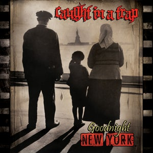 """Image of CAUGHT IN A TRAP """"Goodnight New York"""" CD"""