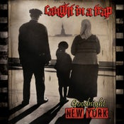 "Image of CAUGHT IN A TRAP ""Goodnight New York"" CD - LIMITED TIME SPECIAL PRICE"