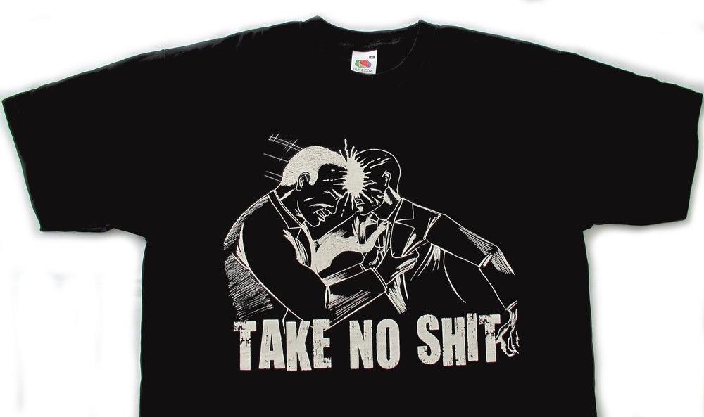Image of Take No Shit T Shirt