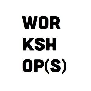 Image of WORKSHOP(s)